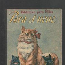 Libros antiguos: BIBLIOTECA PARA NIÑOS PARA EL NENE EDITORIAL RAMON SOPENA BARCELONA 1930. Lote 32498294