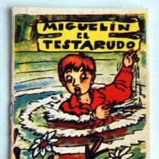 Libros antiguos: COLECCIÓN GACELA - MINI CUENTO DE 6 X 8,5 CM - MIGUELIN EL TESTARUDO - CON PUBLICIDAD EN LA TRASERA. Lote 32531736
