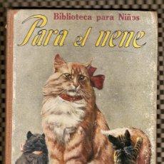 Libros antiguos: BIBLIOTECA PARA NIÑOS- AÑO 1930- PARA EL NENE - RAMON SOPENA EDICIÓN (FOTOS ADICIONALES). Lote 19352858