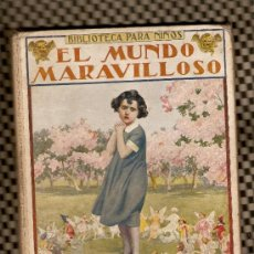 Libros antiguos: BIBLIOTECA PARA NIÑOS-EL MUNDO MARAVILLOSO-RAMÓN SOPENA EDICIÓN (FOTOS ADICIONALES)AÑO1931. Lote 19352868