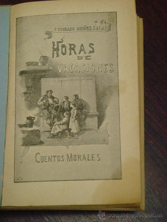 Libros antiguos: HORAS DE VACACIONES. 1897, Cuentos morales para niños. Ilustraci. de Taberner. Fotograbados Laporta - Foto 3 - 32717923