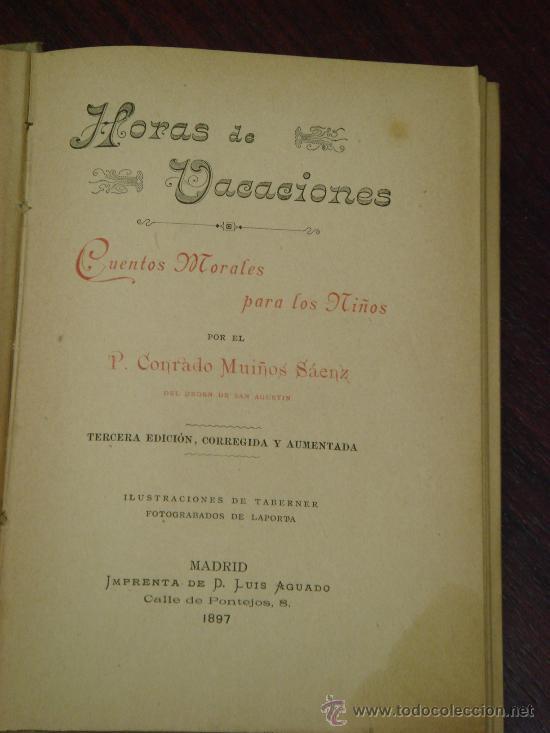 Libros antiguos: HORAS DE VACACIONES. 1897, Cuentos morales para niños. Ilustraci. de Taberner. Fotograbados Laporta - Foto 4 - 32717923