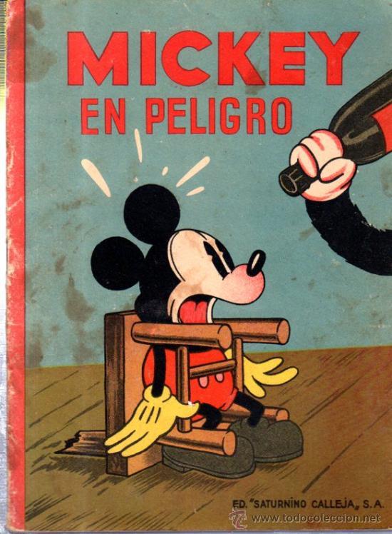 MICKEY EN PELIGRO. ED. SATURNINO CALLEJA. (Libros Antiguos, Raros y Curiosos - Literatura Infantil y Juvenil - Cuentos)