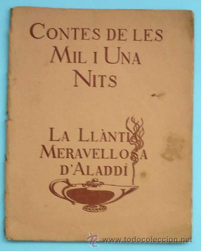 CONTES DE LES MIL I UNA NITS. LA LLÀNTIA MERAVELLOSA D'ALADDÍ. IL. LOLA ANGLADA. H. ABADAL EDT, 1926 (Libros Antiguos, Raros y Curiosos - Literatura Infantil y Juvenil - Cuentos)