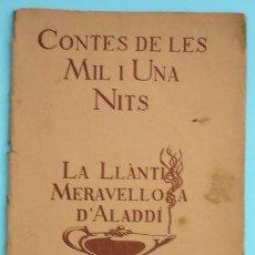 Libros antiguos: CONTES DE LES MIL I UNA NITS. LA LLÀNTIA MERAVELLOSA D'ALADDÍ. IL. LOLA ANGLADA. H. ABADAL EDT, 1926. Lote 32780683