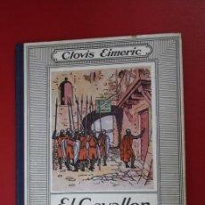Libros antiguos: EL CAVALLER DE LA CREU, POR GLOVIS EIMERIC, ILUSTRACIONES JOAN JUNCEDA, EDITORIAL MENTORA, AÑOS '30. Lote 32790257