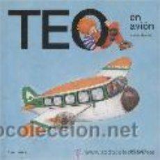 Libros antiguos: TEO EN AVION (TIMUN MAS). Lote 33040216