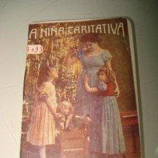 Libros antiguos: CUENTOS INFANTILES *LA NIÑA CARITATIVA* EDIT. GASSÓ HNOS. OBSEQUIO DE CAFÉ DEBRAY . AÑO 920S. Lote 33568310
