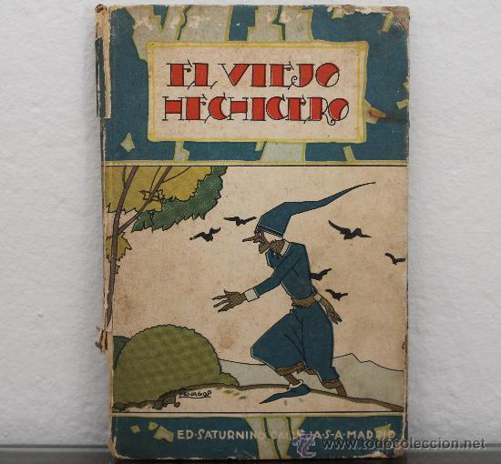 EL VIEJO HECHICERO Y OTROS CUENTOS MORALES CON CENSURA ECLESIASTICA - EDITORIAL SATURNINO CALLEJA (Libros Antiguos, Raros y Curiosos - Literatura Infantil y Juvenil - Cuentos)