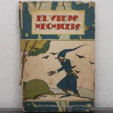 Libros antiguos: EL VIEJO HECHICERO Y OTROS CUENTOS MORALES CON CENSURA ECLESIASTICA - EDITORIAL SATURNINO CALLEJA . Lote 33996627