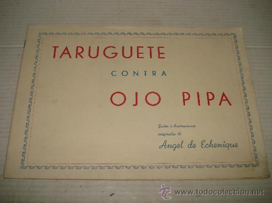 AVENTURAS DE TARUGUETE CONTRA OJO-PIPA /POR: ANGEL DE ECHENIQUE - EDITA: EDITORIAL RADIO (Libros Antiguos, Raros y Curiosos - Literatura Infantil y Juvenil - Cuentos)