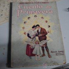 Libros antiguos: CUENTO DE PRIMAVERA 1930 RAMON SOPENA. Lote 34829191
