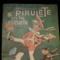 Libros antiguos: PIRULETE EN LA ESCUELA. XII CUENTOS DE COLORES. Lote 34969164