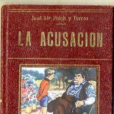Libros antiguos: FOLCH Y TORRES : LA ACUSACIÓN (COLECCIÓN FREIXINET). Lote 35274128