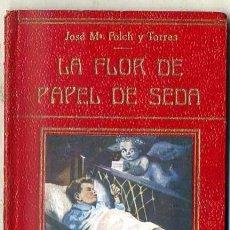 Libros antiguos: FOLCH Y TORRES : LA FLOR DE PAPEL DE SEDA (COLECCIÓN FREIXINET). Lote 35274203