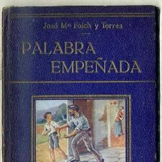 Libros antiguos: FOLCH Y TORRES : PALABRA EMPEÑADA (COLECCIÓN FREIXINET). Lote 35274411