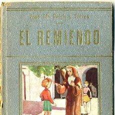 Libros antiguos: FOLCH Y TORRES : EL REMIENDO (COLECCIÓN FREIXINET). Lote 35274507
