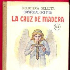 Libros antiguos: LA CRUZ DE MADERA.- BIBLIOTECA SELECTA Nº 54 - RAMON SOPENA. 1926.. Lote 35513902