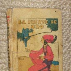 Libros antiguos: LA FUENTE DE ORO. BIBLIOTECA DE RECREO TOMO XVI CUBIERTA DE PENAGOS, ILUSTRACIONES DE PICOLO Y CAPUZ. Lote 35600109