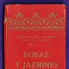Libros antiguos: ROSAS Y JAZMINES - BIBLIOTECA PARA NIÑOS - COL HISTORITAS MORALES - IL. CARRASCO - TAPAS DURAS- MINI. Lote 36043291