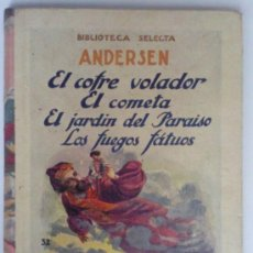 Libros antiguos - CUENTOS DE ANDERSEN, EL COFRE VOLADOR, EDITORIAL RAMON SOPENA, 1934, BIBLIOTECA SELECTA - 36255723