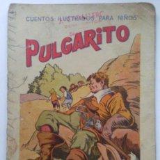 Libros antiguos: PULGARCITO, CUENTOS ILUSTRADOS PARA NIÑOS, EDITORIAL RAMON SOPENA. Lote 36323318