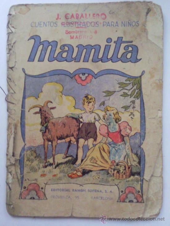 MAMITA, CUENTOS ILUSTRADOS PARA NIÑOS, EDITORIAL RAMON SOPENA (Libros Antiguos, Raros y Curiosos - Literatura Infantil y Juvenil - Cuentos)