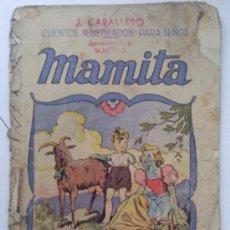 Libros antiguos: MAMITA, CUENTOS ILUSTRADOS PARA NIÑOS, EDITORIAL RAMON SOPENA. Lote 36323410