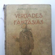 Libros antiguos - VERDADES Y FANTASIAS, BIBLIOTECA SELECTA, EDITORIAL RAMON SOPENA, 1936 - 36366741
