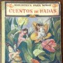 Libros antiguos: CUENTOS DE HADAS. S. H. HAMER. EDIT. RAMON SOPENA.. Lote 36441840
