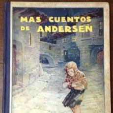 Libros antiguos: MÁS CUENTOS DE ANDERSEN. TRAD. MANUEL VALLBÉ. ILUSTR. GIMÉNEZ NIEBLA. EDIT MAUCCI. 11 CUENTOS.. Lote 36441938
