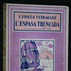 Libros antiguos: 1936 - L´ESPASA TRENCADA - PINEDA I VERDAGUER. ILUSTRADO. Lote 36568873