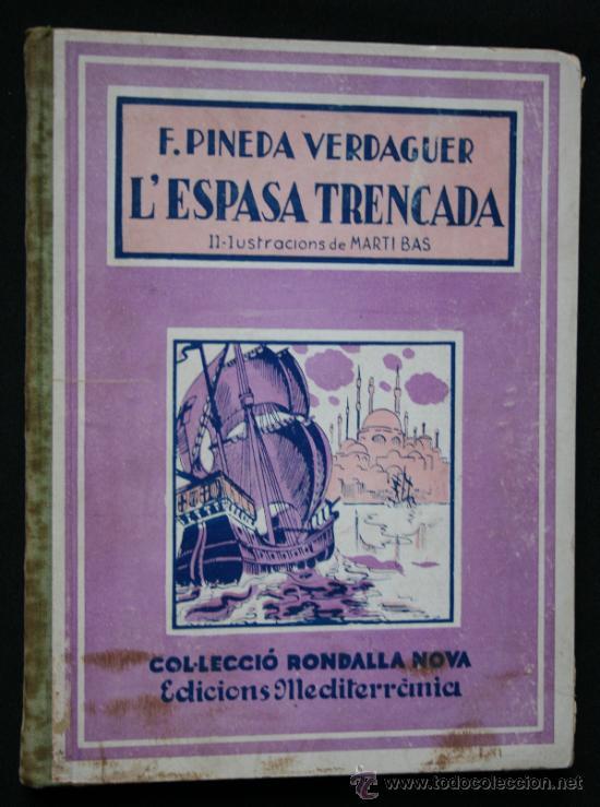 Libros antiguos: 1936 - L´ESPASA TRENCADA - Pineda i Verdaguer. Ilustrado - Foto 3 - 36568873