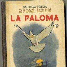 Libros antiguos: CRISTÓBAL SCHMID : LA PALOMA (SELECTA SOPENA, 1936). Lote 36891121