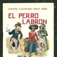 Libros antiguos: BONITO Y ANTIGUO CUENTO ILUSTRADO **EL PERRO LADRON** SOPENA 17X13 CMS . Lote 37287042