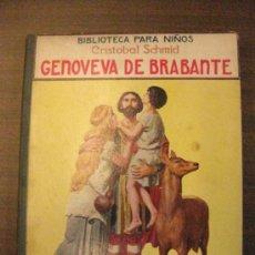 Libros antiguos: GENOVEVA DE BRABANTE. CRISTOBAL SCHMID.RAMON SOPENA 1930... Lote 37440320