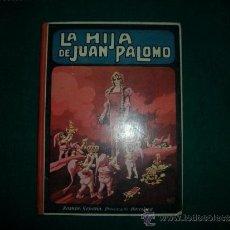 Libros antiguos - LA HIJA DE JUAN PALOMO - 37577260