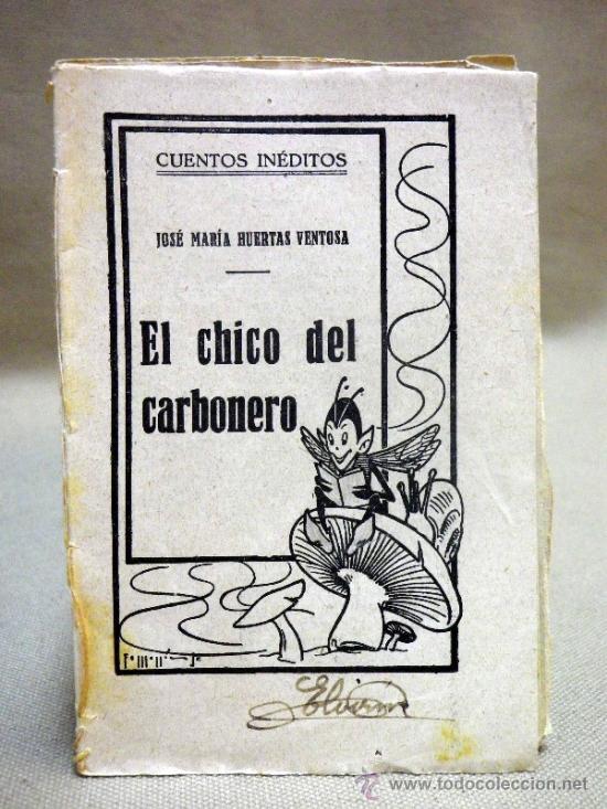 LIBRO O LIBRILLO INFANTIL. EL CHICO DEL CARBONERO. CUENTOS INEDITOS (Libros Antiguos, Raros y Curiosos - Literatura Infantil y Juvenil - Cuentos)