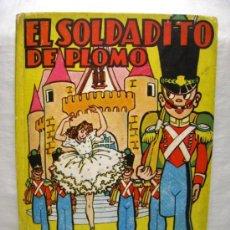 Libros antiguos: EL SOLDADITO DE PLOMO - COLECCION INFANCIA - BRUGUERA - ILUSTRA MESTRES. Lote 38381466