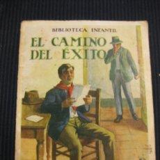 Libros antiguos: EL CAMINO DEL EXITO. BIBLIOTECA INFANTIL. RAMON SOPENA BARCELONA 1933.. Lote 38465824