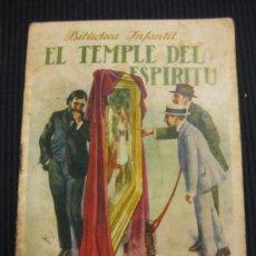 Libros antiguos: EL TEMPLE DEL ESPIRITU BIBLIOTECA INFANTIL. RAMON SOPENA BARCELONA 1933.. Lote 38465842