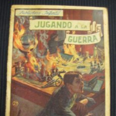 Libros antiguos: JUGANDO A LA GUERRA. BIBLIOTECA INFANTIL. RAMON SOPENA BARCELONA 1933.. Lote 38465857
