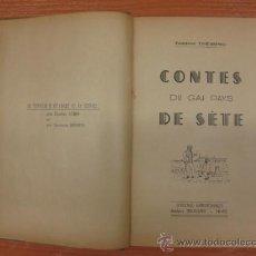 Libros antiguos: CONTES DU GAI PAYS DE SÈTE. GUSTAVE THEROND. EDITIONS MÉRIDIONALES. ATELIER BRUGUIER. NIMES.. Lote 38682465