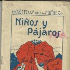 Libros antiguos: LIBRILLO DE CUENTOS INFANTILES. NIÑOS Y PÁJAROS. EDITORIAL CARTEL. VIGO. MUY ANTIGUO. Lote 38841729