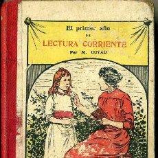 Libros antiguos: GUYAU : EL PRIMER AÑO DE LECTURA CORRIENTE (COLIN, PARÍS, 1912) . Lote 38903605