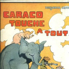 Libros antiguos: BENJAMIN RABIER : CARACO TOUCHE A TOUT (TALLANDIER, 1935) EN FRANCÉS. Lote 39059564