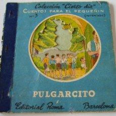 Libros antiguos: CUENTO COLECCION CIERTO DIA - CUENTOS PARA EL PEQUÑIN - Nº3 - ILUST. L. MALLAFRE - PULGARCITO. Lote 39224685