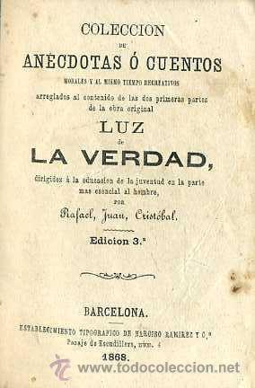 Libros antiguos: ANÉCDOTAS O CUENTOS LUZ DE LA VERDAD (RAMÍREZ, 1868) - Foto 2 - 107058191