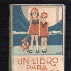 Libros antiguos: UN LIBRO PARA LOS NIÑOS. EDICION ECONOMICA. EDITORIAL CALLEJA, MADRID. 1918. PENAGOS. LEER. Lote 39381317