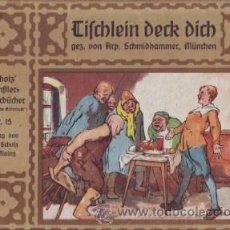 Libros antiguos: GEBRÜDER GRIMM: TISCHLEIN DECK DICH. GEZEICHNET VON ARPAD SCHMIDHAMMER, MÜNCHEN.. Lote 39402456